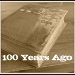 A Look Back – 100 Years Ago