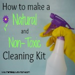 How To Make A Natural and Non-Toxic Cleaning Kit