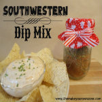 Homemade Gifts:  Southwestern Dip Mix