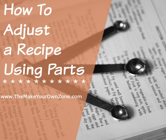 How to adjust a recipe using parts