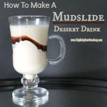 How To Make A Mudslide Dessert Drink