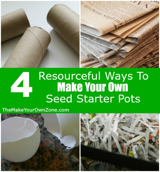 4 Ways to Make Your Own Seed Starter Pots