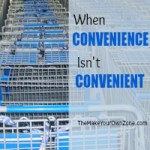When Convenience Isn't Convenient