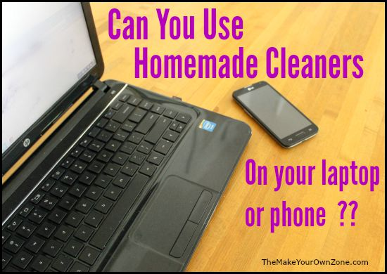 A few good things to remember if you've wondered about using homemade cleaners on your electronics like laptops, tablets, or phones