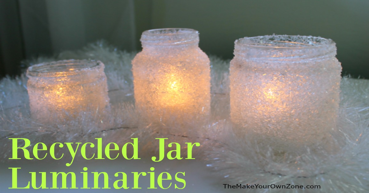 Recycled jar luminaries the make your own zone for Making luminaries