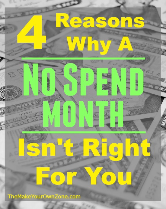 4 Reasons why a No Spend Month Isn't Right For You