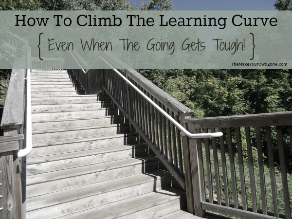 A few good strategies to keep climbing the learning curve - it's not always easy to learn something new but these helpful hints can keep you going!