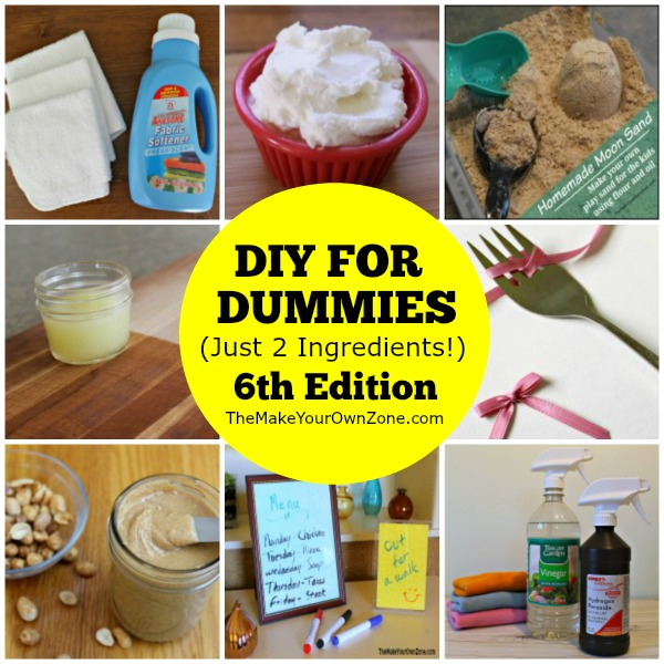 DIY For Dummies - Easy homemade ideas with just 2 ingredients!