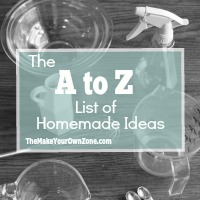 Want to make more of your own household supplies but don't know how to get started? Here's an A to Z list of homemade alternatives to inspire you!