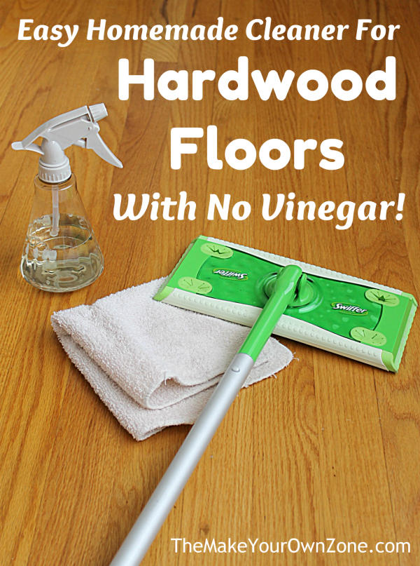 My No Vinegar Cleaner For Hardwood Floors The Make Your Own Zone