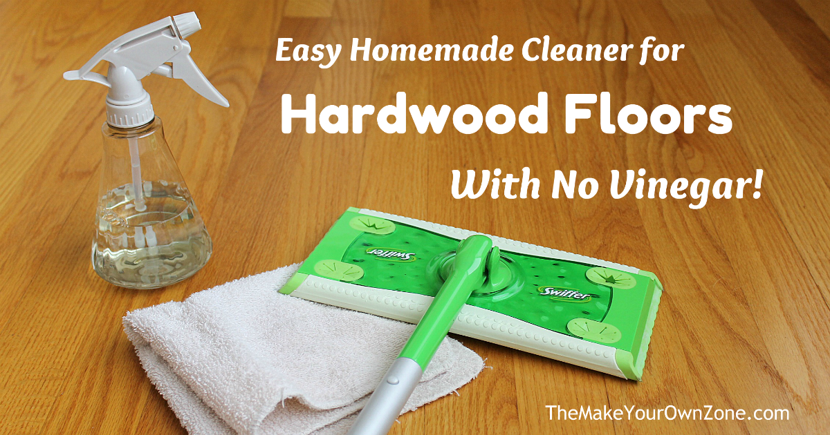 My No Vinegar Cleaner For Hardwood Floors