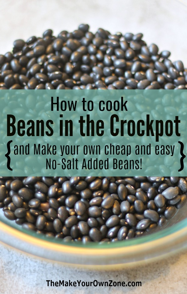 How to cook beans - make your own beans with this easy crockpot method and save money too!