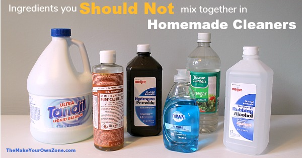 Ingredients not to mix together in homemade cleaners