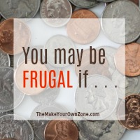 Are you frugal? You may be frugal if you do these things too!