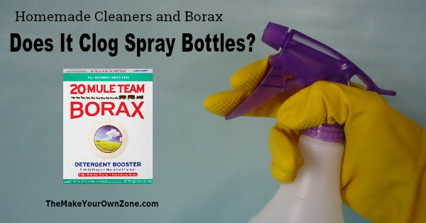 Homemade cleaners and Borax - does it clog spray bottles?