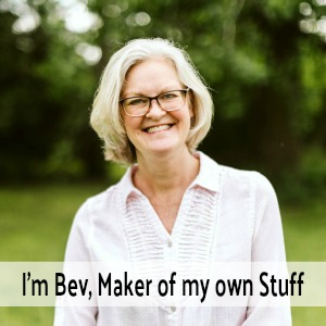 I'm Bev, Maker of My Own Stuff